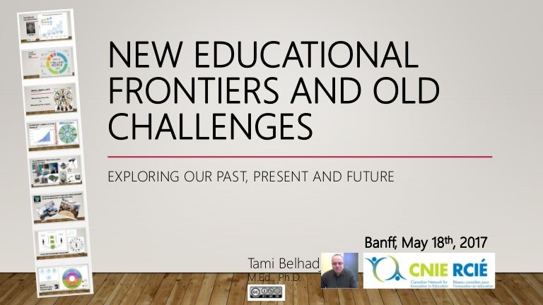 new educational frontiers and old challenges