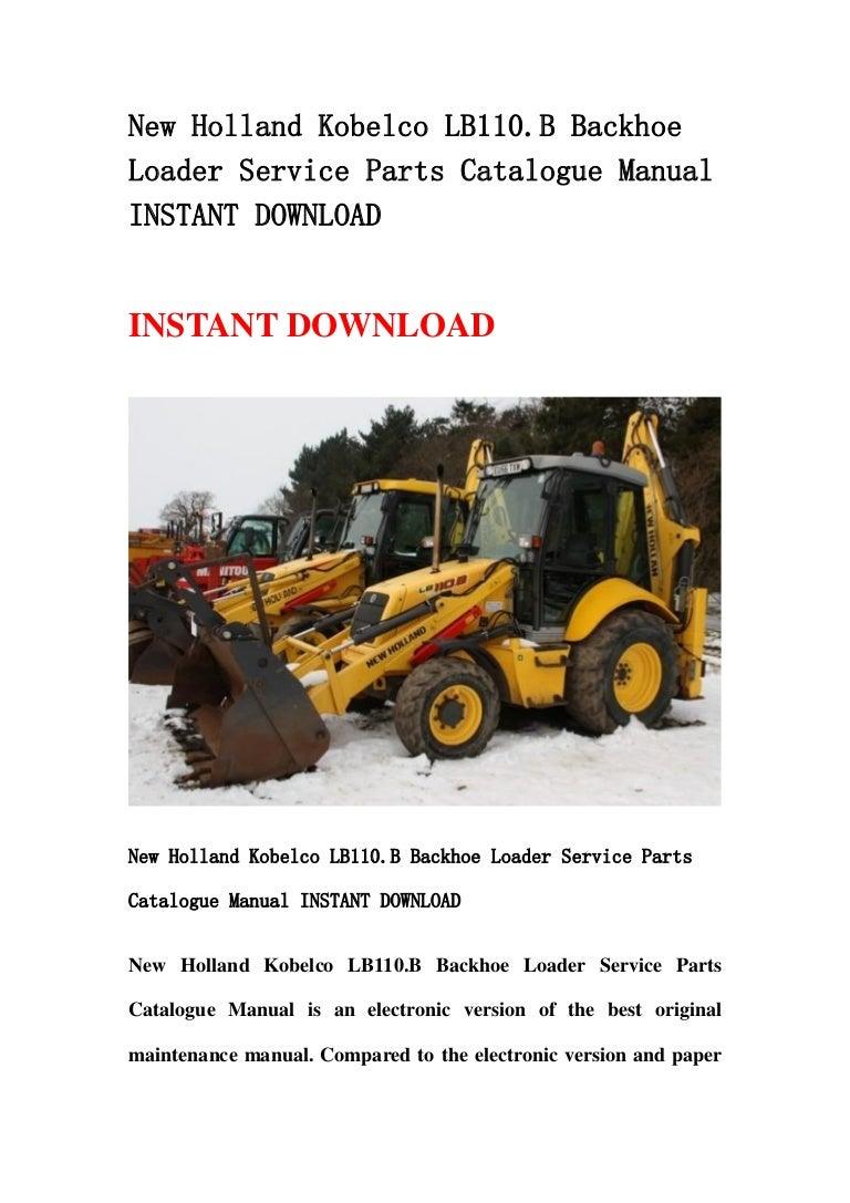 New Holland Kobelco Lb110 B Backhoe Loader Service Parts