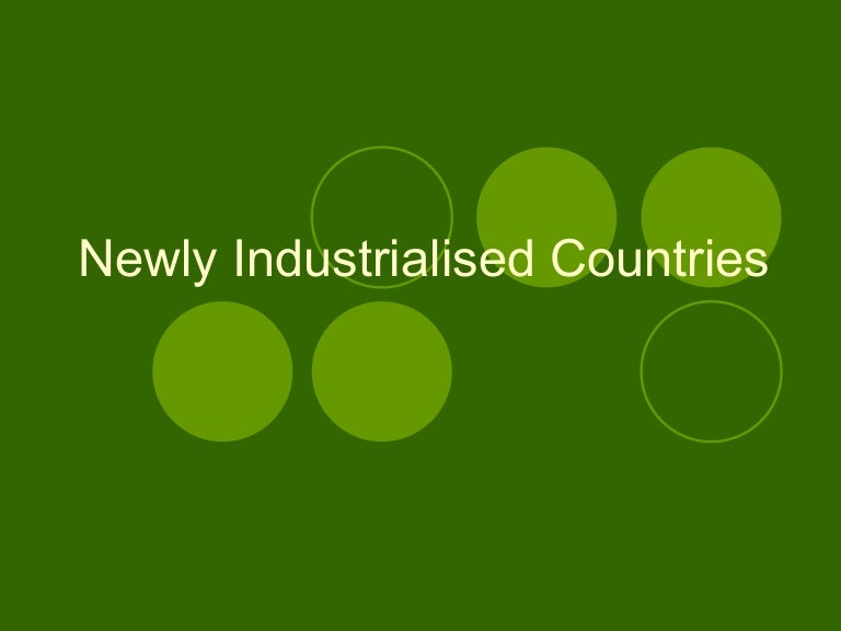 newly industrialized countries characteristics