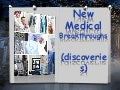 New medical breakthroughs