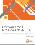 New Skills for a New Era of Marketing: Professional Development is Key to Successful Content Marketing