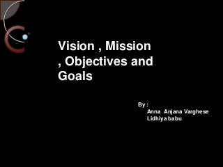 vision, mission, goals and objectives