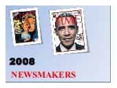 NEWSMAKERS in 2008 that rocked the World!