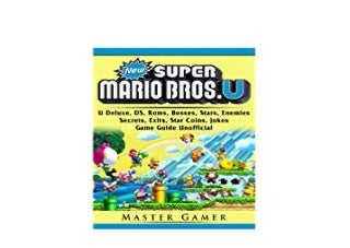 paperback$@@ New Super Mario Bros U Deluxe DS Roms Bobes Stars Enemies Secrets Exofficial Star Coins Jokes Game Guide *online_books*