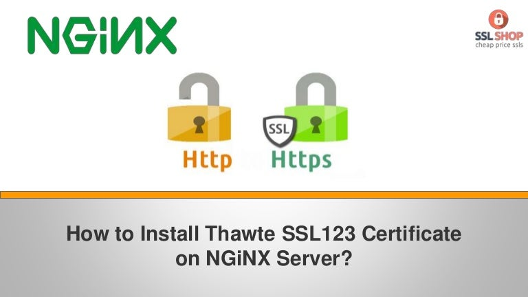 How To Install Thawte Ssl123 Certificate On Nginx Server
