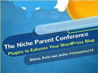 Niche parent 13 Plugins to Enhance Your WordPress Blog