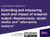 "Extending and measuring the reach and impact of research output: #openaccess, social media and ""alternative metrics"""