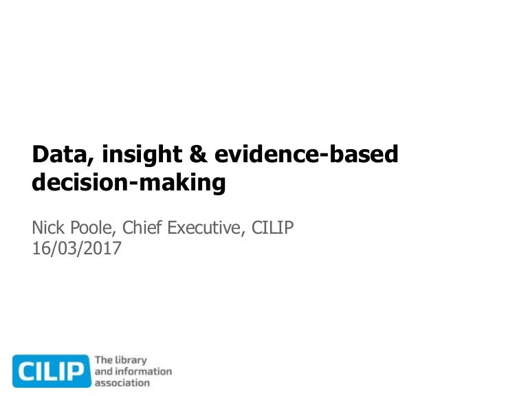 evidence based decision making and discovery Lead on implementing evidence-based decision-making models and clinical practice guidelines (cpgs) in essence, this is the framework for improving outcomes based on.