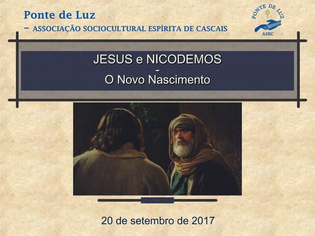Jesus e Nicodemos - o novo Nascimento