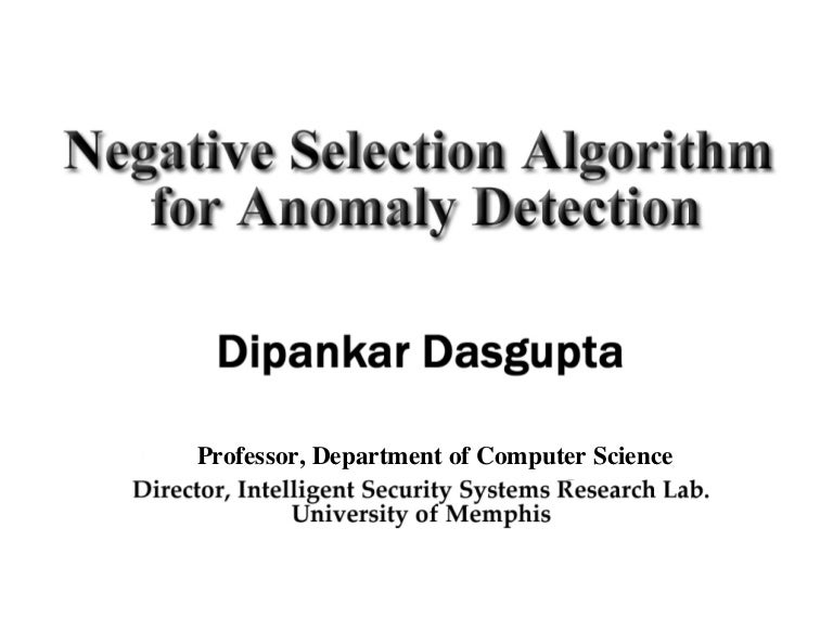 Negative Selection For Algorithm For Anomaly Detection
