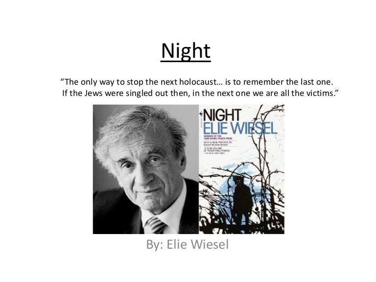 dehumanization in night elie wiesel essay Examples of dehumanization in night by elie wiesel?