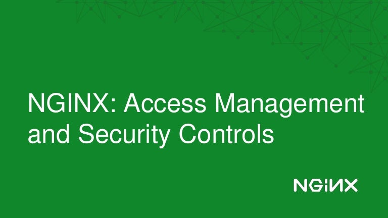 Nginx Access Management And Security Controls