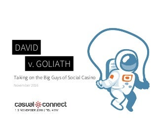 David v Goliath: Fighting the Big Guys of Social Casino - Niko Vuori