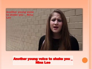 Another young voice to shake you _ Nina Lee