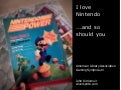 I love Nintendo ... and so should you