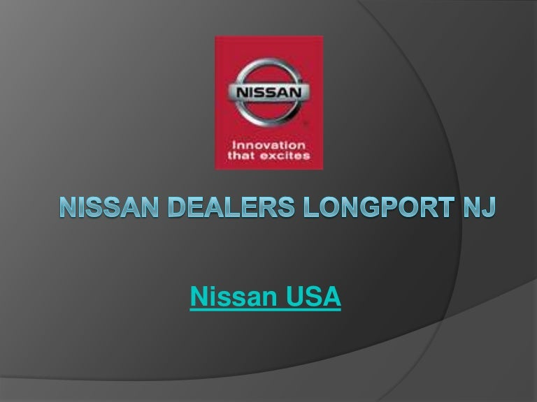 Nissan Dealers In Nj >> Nissan Dealers Longport Nj