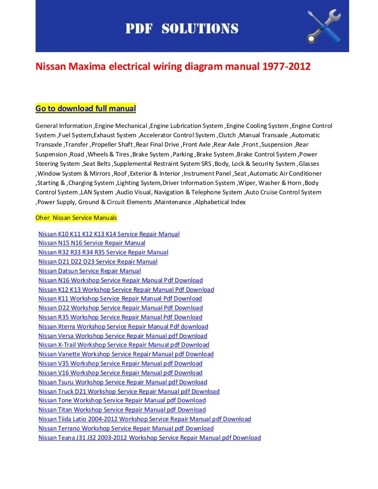 Nissan maxima electrical wiring diagram manual 1977 2012 on nissan ignition resistor, nissan fuel pump, nissan diesel conversion, nissan transaxle, nissan schematic diagram, nissan repair diagrams, nissan electrical diagrams, nissan suspension diagram, nissan repair guide, nissan main fuse, nissan fuel system diagram, nissan radiator diagram, nissan distributor diagram, nissan ignition key, nissan brakes diagram, nissan chassis diagram, nissan engine diagram, nissan battery diagram, nissan wire harness diagram, nissan body diagram,