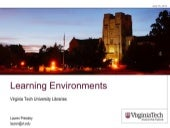 Learning Environments at Virginia Tech University Libraries