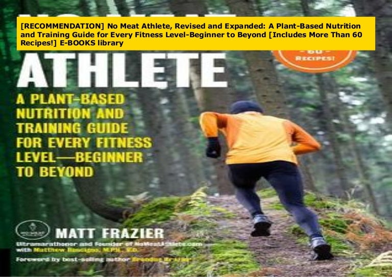 Recommendation No Meat Athlete Revised And Expanded A Plant Based