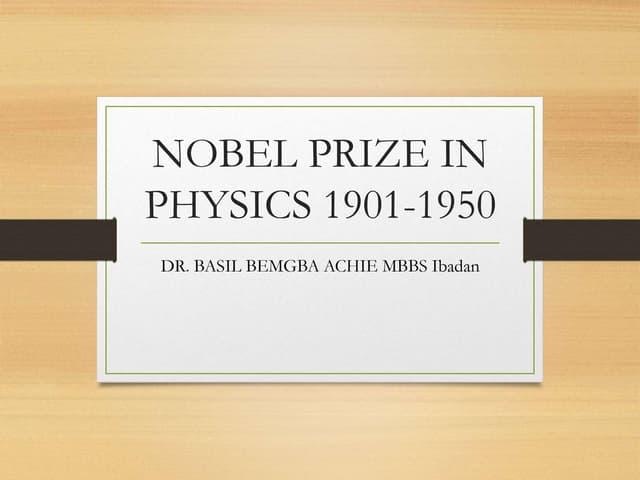 NOBEL PRIZE IN PHYSICS 1901 1950