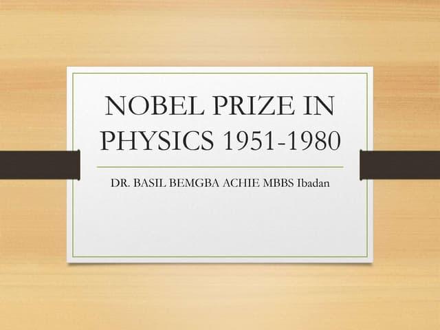 NOBEL PRIZE IN PHYSICS 1951 1980