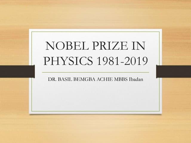 NOBEL PRIZE IN PHYSICS 1981 2019