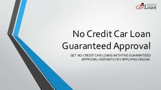 Car Loan with No Credit with Guaranteed Approval