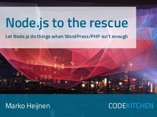 Node.js to the rescue