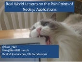 Real World Lessons on the Pain Points of Node.js Applications