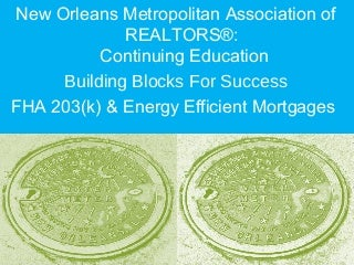FHA203K RENOVATION SEMINAR FOR NEW ORLEANS