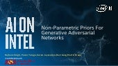 Intel® AI: Non-Parametric Priors for Generative Adversarial Networks