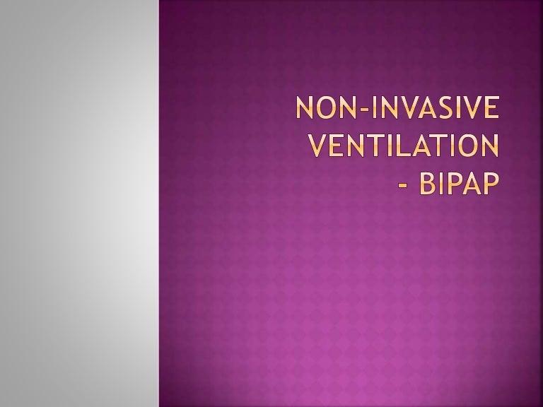 Non Invasive Ventilation BiPAP
