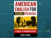 Teaching American English Pronunciation to Arabic Speakers