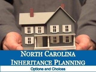 North Carolina Inheritance Planning: Options and Choices
