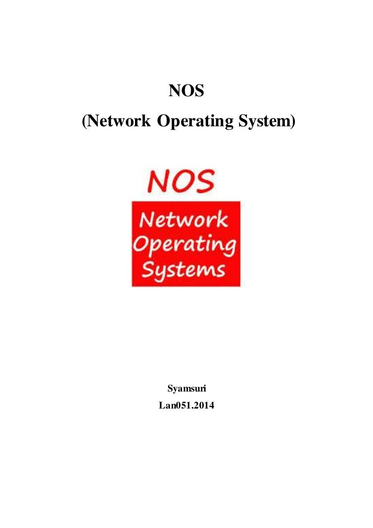 network operating systems nos Network os every computing device needs an operating system, or os, to function, and so does a computer network a network operating system, or network os, is system software that controls the.
