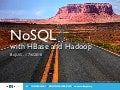 NoSQL with Hadoop and HBase
