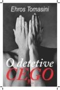 O DETETIVE CEGO - Livro erótico