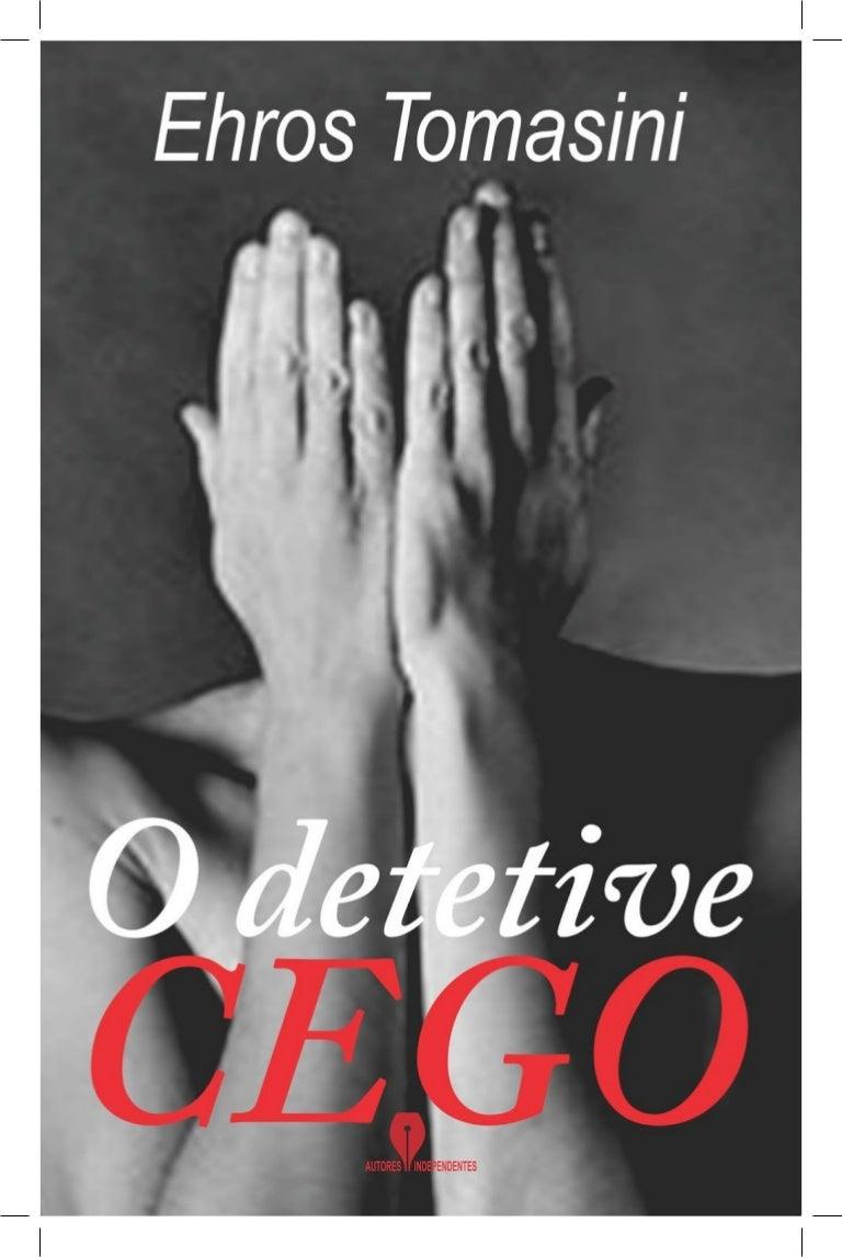 Agrada O Papai Que Tu Monta o detetive cego - livro erótico