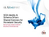 SOA Identity & Schema Driven Shared Services for Homeland Security