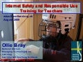 Internet Safety and Responsible Use: NQT Presentation - August 2009