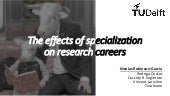 The effects of specialization on research careers
