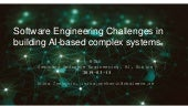Software Engineering Challenges in building AI-based complex systems