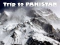 Trip to PAKISTAN (part 1)