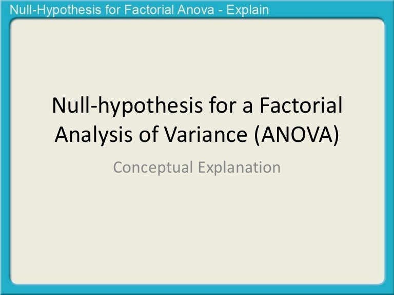 Null hypothesis for a Factorial ANOVA