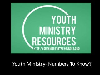 Youth Ministry - Numbers to Know In Youth Ministry