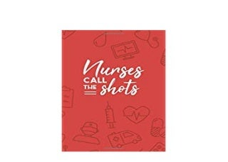 FREE_DOWNLOAD LIBRARY Nurses Call The Shots Gift For Nurses In Nursing School Journal Lined Notebook Reflective Journaling In Nursing Blank Lined Paper Journal Appreciation Week