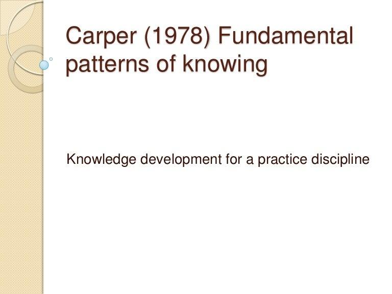 Carper's Patterns of Knowing: Fostering Nursing Wisdom