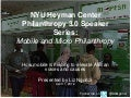 NYU Heyman Center Philanthropy 3.0 Speaker Series: Mobile & Micro Philanthropy