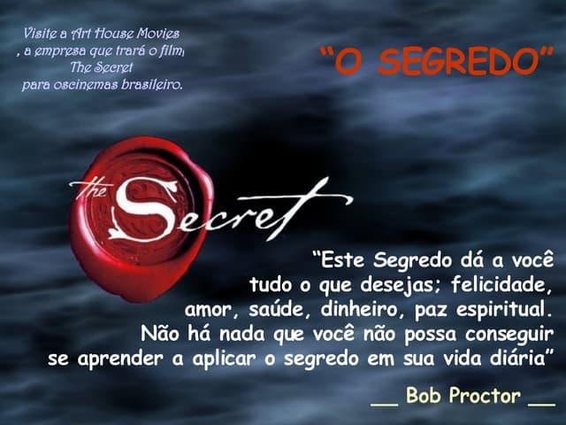 O segredo - The secret.