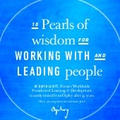 10 Pearls of Wisdom for Working With & Leading People